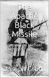 The Apache Black Missile by Joseph Groth
