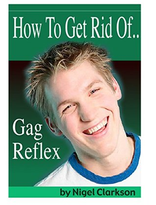 How To Get Rid Of Gag Reflex