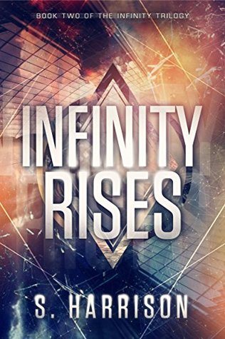 Infinity Rises by S.   Harrison