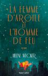 La Femme d'Argile et l'Homme de Feu by Helene Wecker
