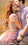 While You're Awake by Amber Stokes
