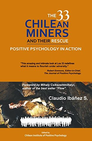 The 33 Chilean Miners and Their Rescue: Positive Psychology in Action
