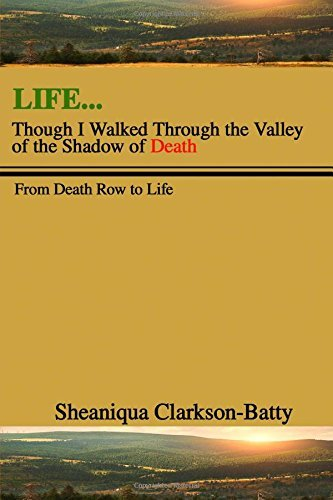 Life, Though I Walked Through the Valley of the Shadow of Death: From Death Row to Life