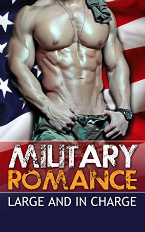 Military Romance:  Large and in Charge