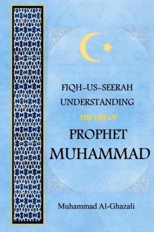Fiqh-us-Seerah: Understanding the Life of Prophet Muhammad