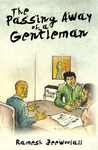 The Passing Away of a Gentleman by Ramesh Jeewoolall