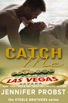 Catch Me (1 Night Stand, #89; Steele Brothers Trilogy, #1)