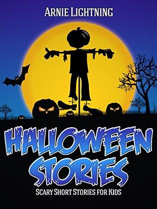 Kids Halloween Books: HALLOWEEN STORIES (Scary Stories for Kids): Scary Short Stories for Kids, Halloween Activities, Halloween Jokes, and More! (Haunted Halloween Fun Book 6)