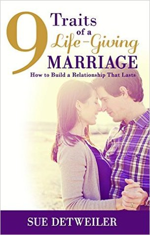 9-traits-of-a-life-giving-marriage-how-to-build-a-relationship-that-lasts