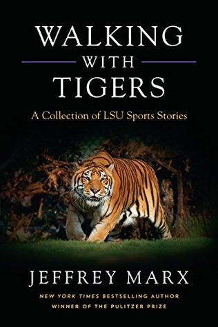 Walking with Tigers: A Collection of LSU Sports Stories