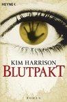 Blutpakt by Kim Harrison