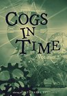 Cogs in Time Volume 3 (The Steamworks Series Book 3)