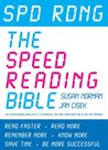 Spd Rdng - The Speed Reading Bible: The Speed Reading Book with 37 Techniques, Tips & Strategies For Ultra Fast Reading (Speed Reading Course Manual, ... Memory Techniques and Accelerated Learning)