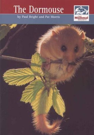 The Dormouse (The Mammal Society Series)