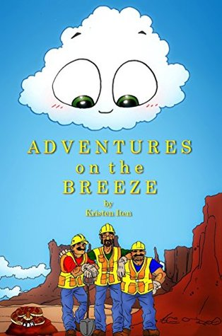 Adventures on the Breeze (Clouds in the Wide Blue Sky, Beginner Readers & Bedtime Stories from the Heart Book 2)