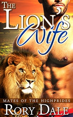 The Lion's Wife (Mates of the Highprides, #2)