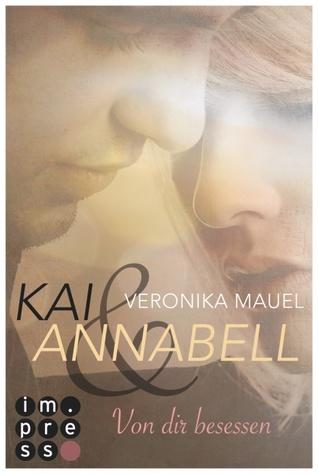 Kai & Annabell: Von dir besessen(Kai & Annabell 2)
