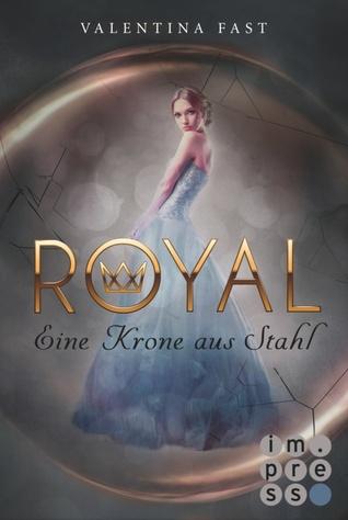 Eine Krone aus Stahl (Royal, #4)