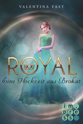 Eine Hochzeit aus Brokat (Royal, #5)