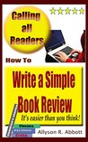 How To Write a Simple Book Review by Allyson R. Abbott