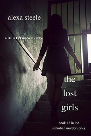 The Lost Girls: A Bella DeFranco Mystery (Suburban Murder, #2)
