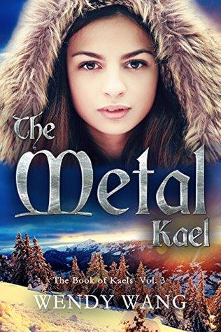 The Metal Kael: The Book of Kaels Vol. 3 (The Book of Kaels Series)