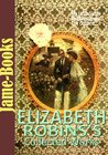 Elizabeth Robins's Collected Works: The Magnetic North, The Messenger, My Little Sister, The Convert, and More! ( 8 Works)