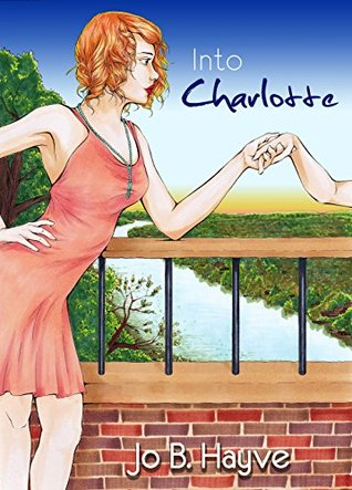 Into Charlotte (The Promiscuous Wanderings of Charlotte Somerset Book 2)