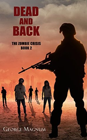 Dead and Back (The Zombie Crisis #2)