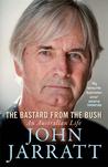 The Bastard from the Bush by John Jarratt
