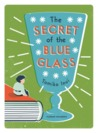 The Secret of the Blue Glass by Tomiko Inui