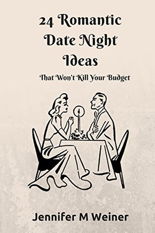 24 Romantic Date Night Ideas: That Won't Kill Your Budget
