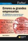 Errores de grandes empresarios: 21 relatos de empresarios que transformaron errores en éxitos