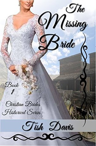The Missing Bride (Christian Brides Historical)