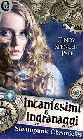 Steam Sorcery Gaslight Chronicles 1 By Cindy Spencer Pape