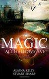 MAGIC: All Hallows' Eve