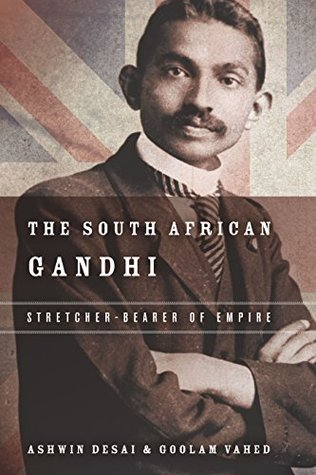 The South African Gandhi: Stretcher-Bearer of Empire