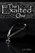 The Exalted One (The Exalte...