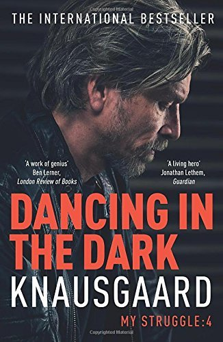 Dancing in the Dark (My Struggle Book 4)