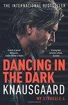 Dancing in the Dark (My Struggle Book 4)