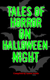 Tales Of Horror On Halloween Night by Samie Sands