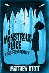 A Monstrous Place by Matthew Stott