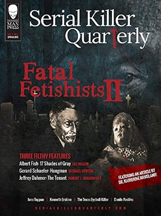 "Serial Killer Quarterly Vol.2 No.6 ""Fatal Fetishists II"""