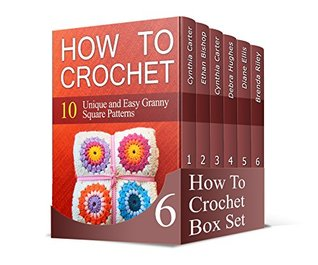 How To Crochet Box Set: A Beginners Guide for Fast Learning 10+ Afghan Crochet Patterns. 25+ Useful Instructions on How to Crochet
