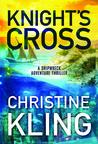 Knight's Cross by Christine Kling