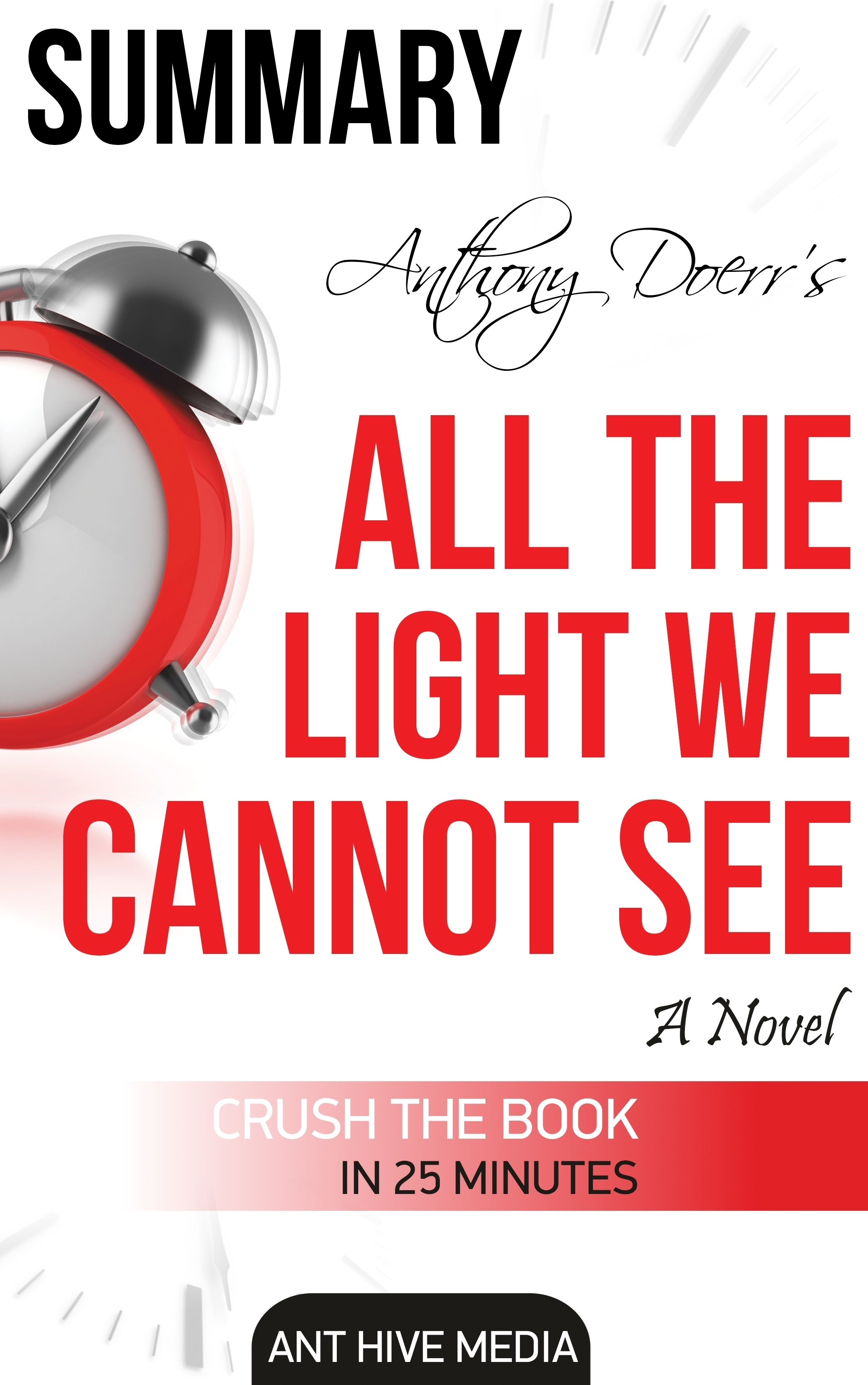 Anthony Doerr's All the Light We Cannot See A Novel Summary