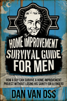 Home Improvement Survival Guide for Men