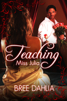Teaching Miss Julia (Alpha Male/Virgin Erotic Romance) (Julia, #1)