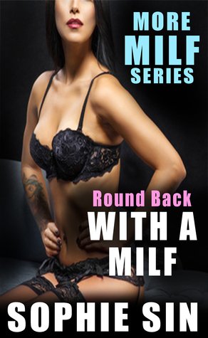 Round Back With A MILF (More MILF Series)