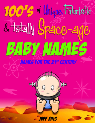100-s-of-unique-futuristic-totally-space-age-baby-names